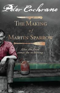 The Making of Martin Sparrow, by Peter Cochrane